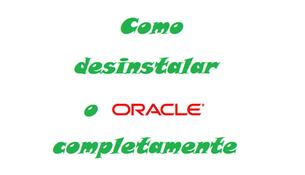 Como desinstalar o Oracle completamente