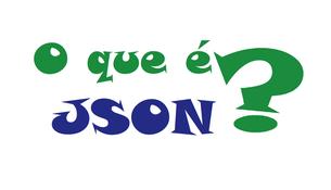 O mínimo que você precisa saber sobre JSON para ser um bom programador!