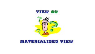 Qual a diferênça entre View e Materialized View?
